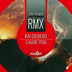 KAI GILBERG - CAUSE YOU (JON THOMAS REMIX)